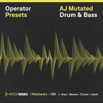 Patchworx 130: AJ Mutated DnB (Sample Pack Operator Presets/MIDI/WAV)