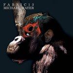 Fabric 13/Michael Mayer