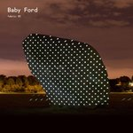 Fabric 85: Baby Ford