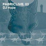 Fabriclive 03/DJ Hype