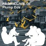 Fabriclive 08/Plump DJs