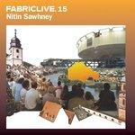 Fabriclive 15/Nitin Sawhney