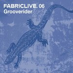 Fabriclive 06/Grooverider