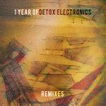 One Year Of Detox Electronics Remixes