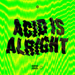 Acid Is Alright (Pro Mix)