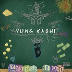 YUNG KA$HI 2k17 (Explicit)