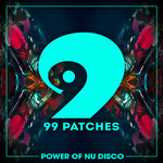 99 Patches: Power Of Nu Disco (Sample Pack WAV/MIDI/Sylenth Presets)