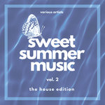 Sweet Summer Music (The House Edition) Vol 2