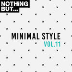 Nothing But... Minimal Style Vol 11