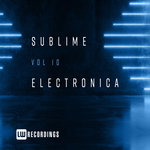 Sublime Electronica Vol 10