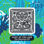 Fairy Of The Lake The Remixes EP