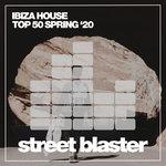 Ibiza House Top 50 Spring '20