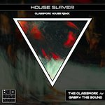 House Slaver (Classwork House Remix)