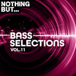 Nothing But... Bass Selections Vol 11