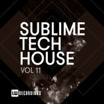 Sublime Tech House Vol 11