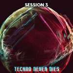 Techno Never Dies/Session 3