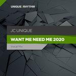 Want Me, Need Me 2020