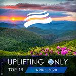 Uplifting Only Top 15: April 2020
