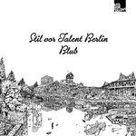 Stil Vor Talent Berlin/Blub