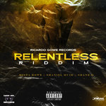 Relentless Riddim (Explicit)