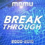 Break Through (2000-2010)