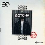 Gotcha EP