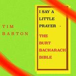 I Say A Little Prayer (The Burt Bacharach Bible)
