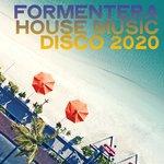 Formentera House Music Disco 2020