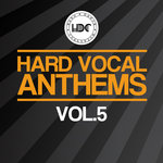 Hard Vocal Anthems Vol 5