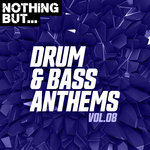 Nothing But... Drum & Bass Anthems Vol 08