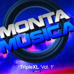 Monta Musica Presents/TripleXL Vol 1