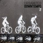 Urbanized Downtempo Vol 2