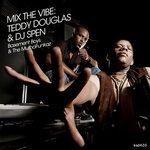 Mix The Vibe: Teddy Douglas & DJ Spen (Basement Boys & The MuthaFunkaz)