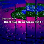 Street King House Grooves EP 4