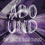 Abound Of Underground Pt 7