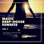 Magic Deep-House Sunsets (The Beach Club Edition) Vol 2