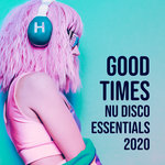 Good Times/Nu Disco Essentials 2020
