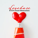Lovebase: R & B's Finest Newcomers