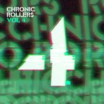 Chronic Rollers Vol 4
