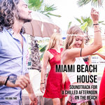 Miami Beach House/Soundtrack For A Chilled Afternoon On The Beach Vol 2