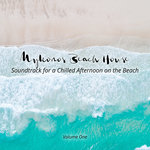 Mykonos Beach House/Soundtrack For A Chilled Afternoon On The Beach Vol 1