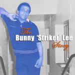 The Bunny Striker Lee Story Vol 3