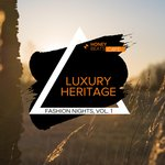 Luxury Heritage - Fashion Nights Vol 1