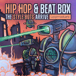 Hip Hop & Beat Box: The Style Bots Arrive (Sample Pack WAV/LIVE)