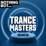 Nothing But... Trance Masters Vol 08