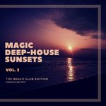 Magic Deep-House Sunsets (The Beach Club Edition) Vol 3