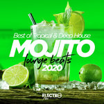 Mojito Lounge Beats 2020: Best Of Tropical & Deep House