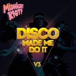 Disco Made Me Do It Vol 3