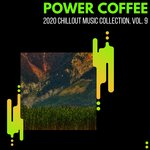 Power Coffee - 2020 Chillout Music Collection Vol 9