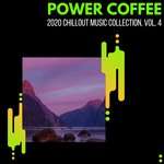Power Coffee - 2020 Chillout Music Collection Vol 4
